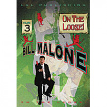 On the Loose by Bill Malone Vol 3