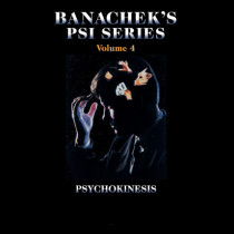 Banachek Psi Series Vol 4