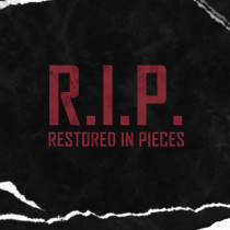 R.I.P. (Restored in Pieces) by Cameron Francis