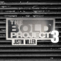 The Bold Project 3 by Justin Miller