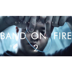 Band on Fire 2 (Gimmick and Online Instructions) by Bacon Fire and Magic Soul