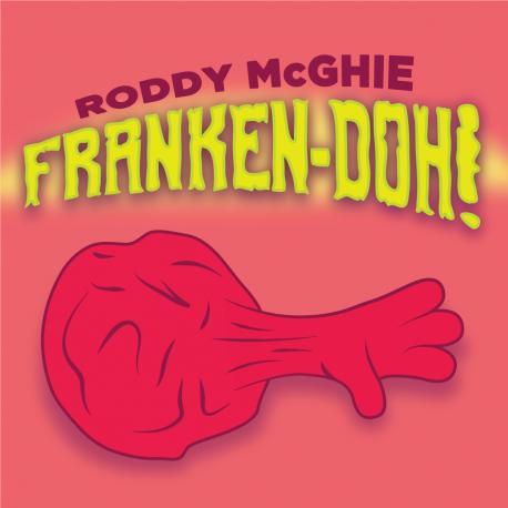 Franken-Doh by Roddy McGhie