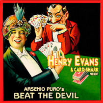 Arsenio Puro's Beat the Devil by Henry Evans and Card-Shark