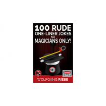 100 Rude One-Liner Jokes for Magicians Only by Wolfgang Riebe eBook DOWNLOAD