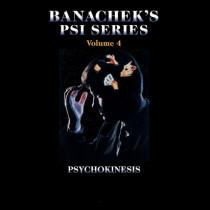 Banachek Psi Series Vol 4